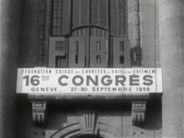Congrès FOBB 1956, Genève (frz. Fassung von Sozarch_F_9005-002)